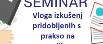 Seminar kot del obvezne prakse > Vloga izkušenj pridobljenih s prakso na zaposljivost <