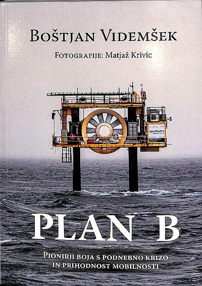 PLAN B: pionirji boja s podnebno krizo in prihodnost mobilnosti