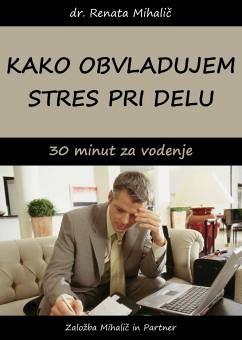 KAKO OBVLADUJEM STRES PRI DELU : 30 minut za vodenje