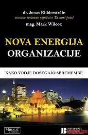 NOVA ENERGIJA ORGANIZACIJE : kako vodje dosegajo spremembe