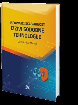 INFORMACIJSKA VARNOST : izzivi sodobne tehnologije